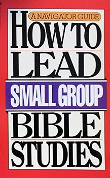 "The cover of How to Lead Small Group Bible Studies by The Navigators. The cover has a red trim all around, and the words ""Small Group"" are in a purple box which is distinct from the rest of the cover."