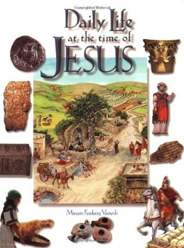 The cover of Daily Life at the time of Jesus. The center shows an illustration of a common Israelite village. All around the sides are various photos and illustrations of things of first century life.