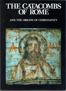 The cover of The Catacombs of Rome and the Origins of Christianity.