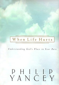 The cover of When Life Hurts: Understanding God's Place in Your Pain by Philip Yancey