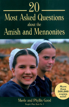 The cover of 20 Most Asked Questions about the Amish and Mennonites by Merle and Phyllis Good.