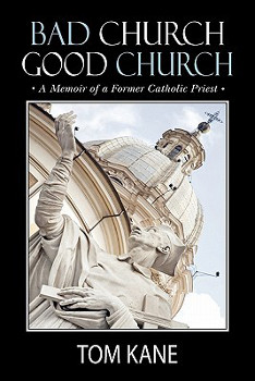 The cover of Bad Church Good Church by Tom Kane.