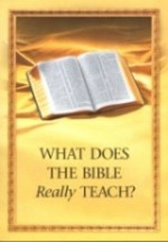 "The cover of ""What Does the Bible Really Teach?"" by the Watch Tower Bible and Tract Society."