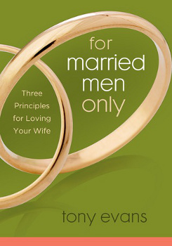 """The cover of """"For Married Men Only: Three Principles for Loving Your Wife"""" by Tony Evans."""